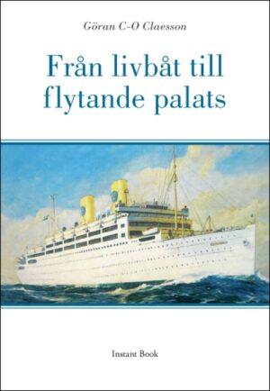 Från livbåt till flytande palats
