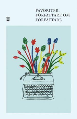 Favoriter – författare om författare