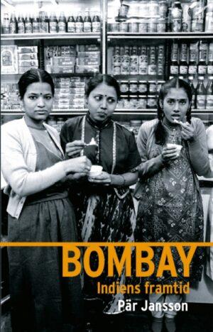Bombay – Indiens framtid