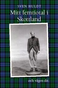 Mitt femtiotal i Skottland och vägen dit