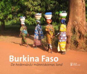 Burkina Faso – de hedervärda människornas land
